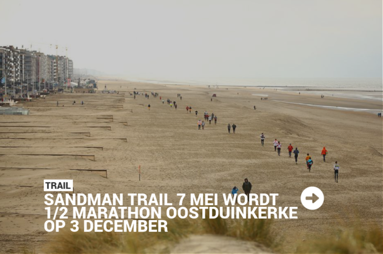 Sandman Trail 7 mei wordt 1/2 Marathon Oostduinkerke